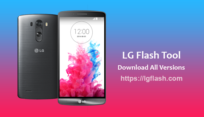 LG Flash Tool Free Download - Official Download Links